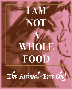 I AM NOT A WHOLE FOOD