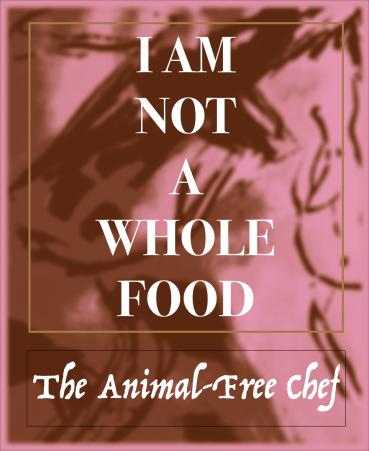 I AM NOT A WHOLE FOOD