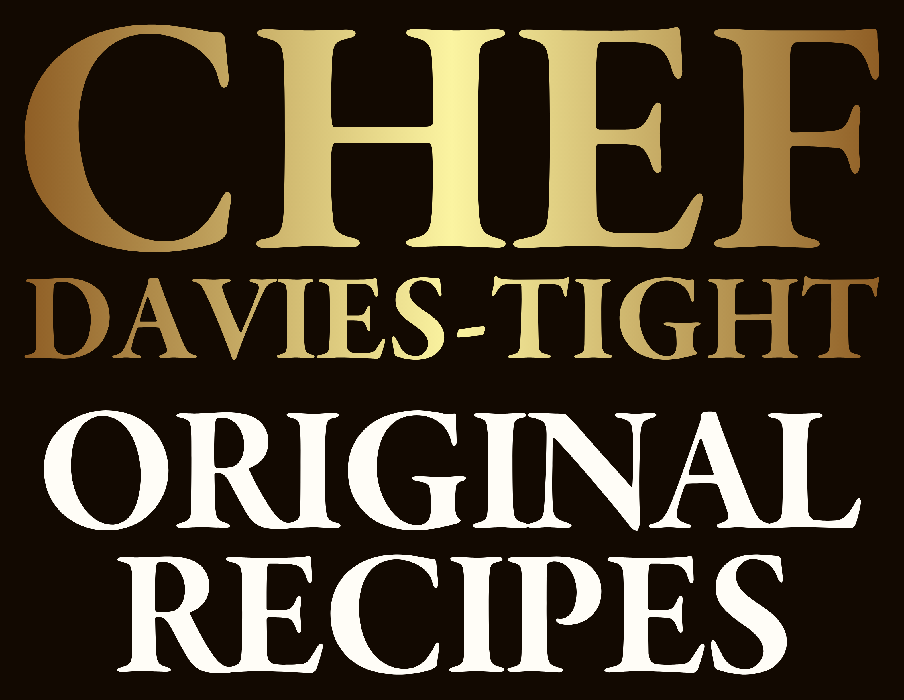 •CHEF DAVIES-TIGHT™•